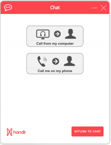 Handlr live chat call back widget connects via computer audio or on the phone in 45 countries.